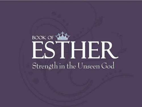 Esther: Strength in the Unseen God.