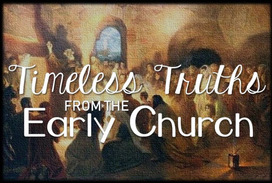 Timeless Truths from the Early Church